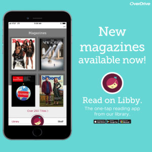 Magazines available now! Read on Libby